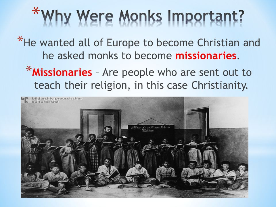 Why Were Monks Important