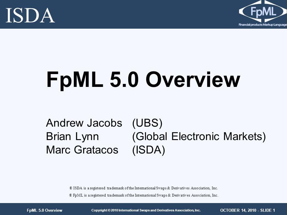 ISDA FpML 5.0 Overview Andrew Jacobs (UBS)