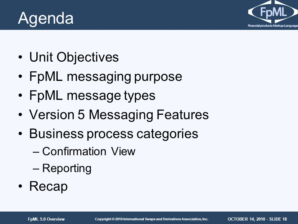 Agenda Unit Objectives FpML messaging purpose FpML message types