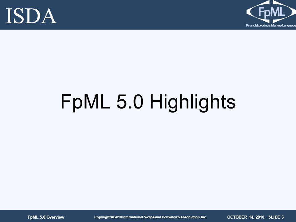 ISDA FpML 5.0 Highlights