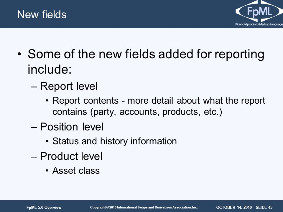 Some of the new fields added for reporting include: