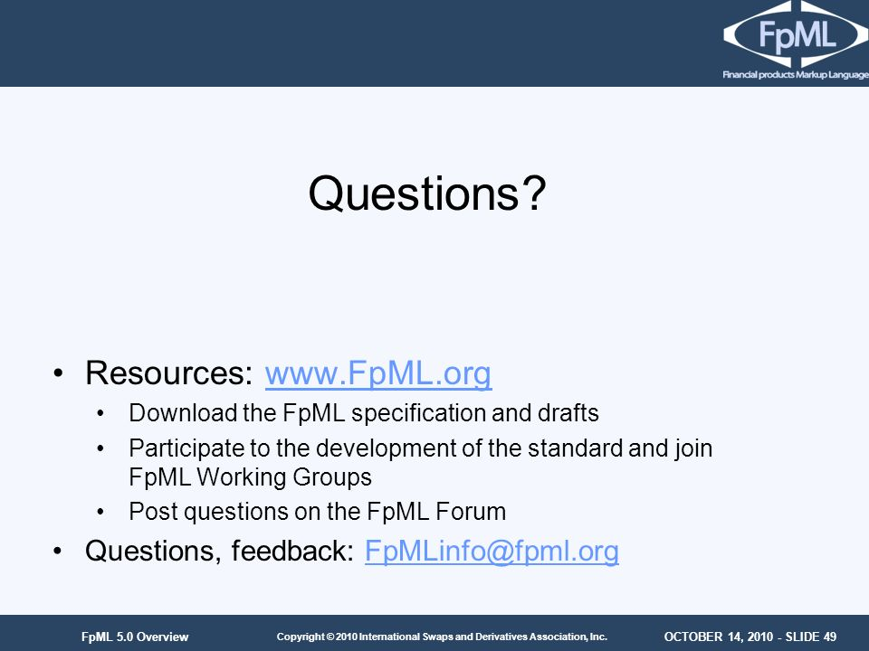 Questions Resources: www.FpML.org