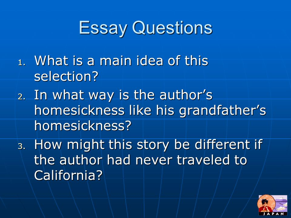 Essay Questions What is a main idea of this selection