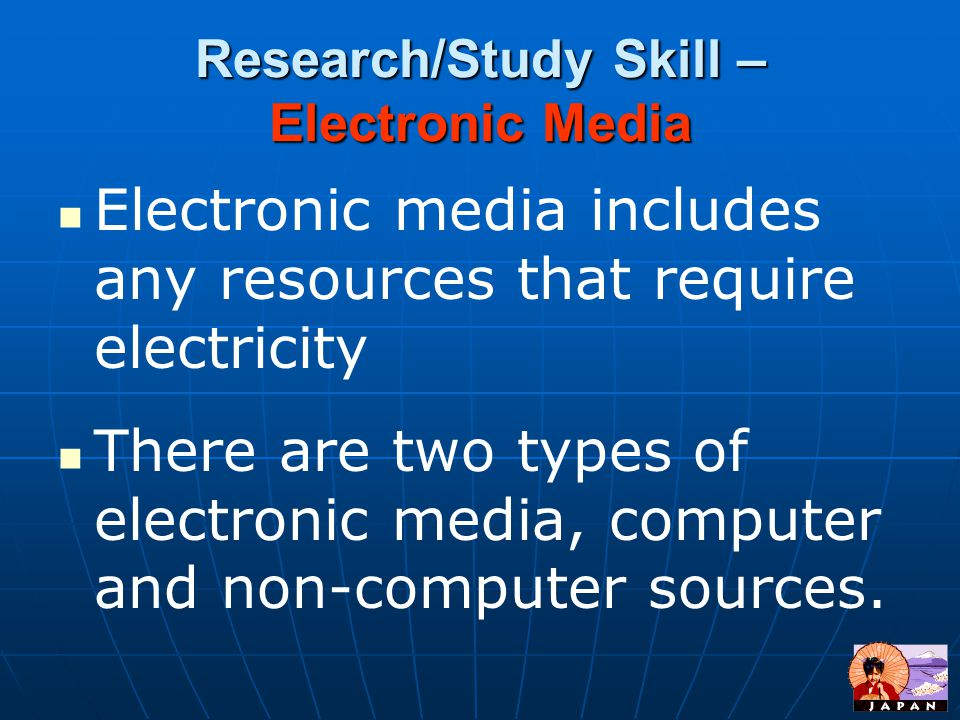 Research/Study Skill – Electronic Media