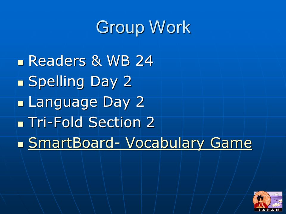 Group Work Readers & WB 24 Spelling Day 2 Language Day 2