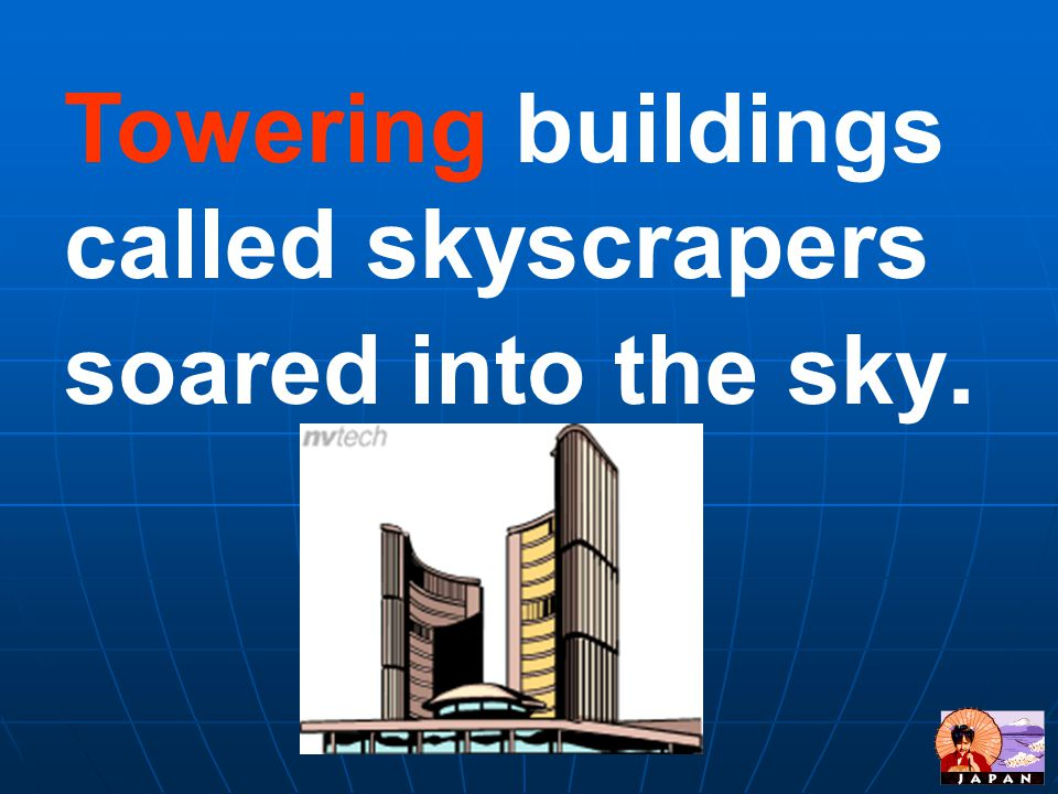 Towering buildings called skyscrapers soared into the sky.