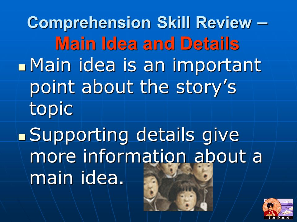 Comprehension Skill Review – Main Idea and Details