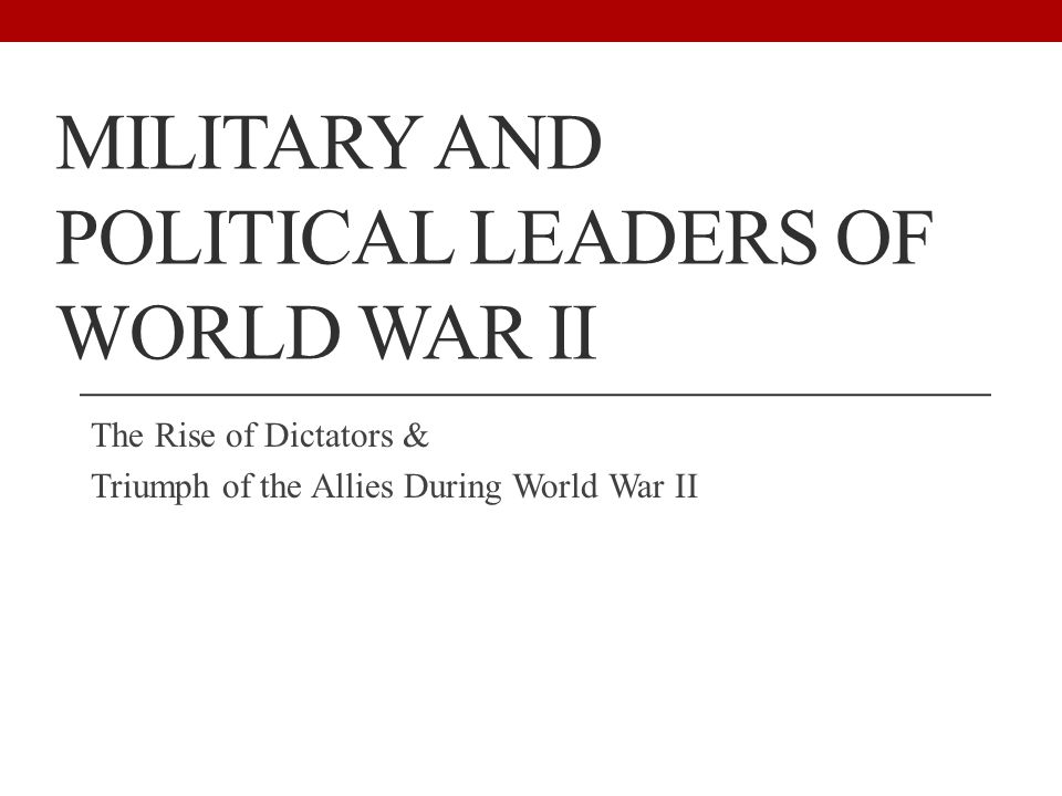 Military and political leaders of world war II