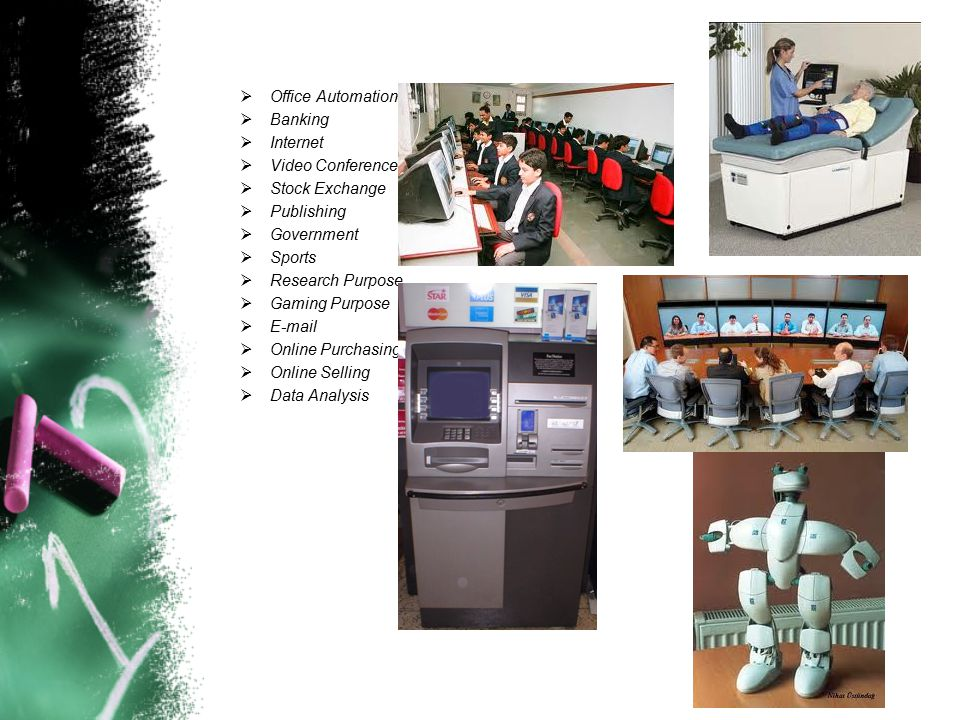 Office Automation Banking. Internet. Video Conference. Stock Exchange. Publishing. Government.