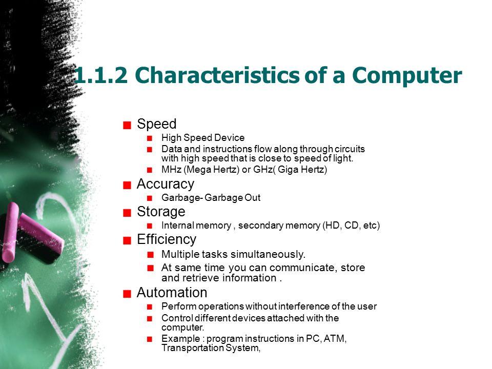 1.1.2 Characteristics of a Computer
