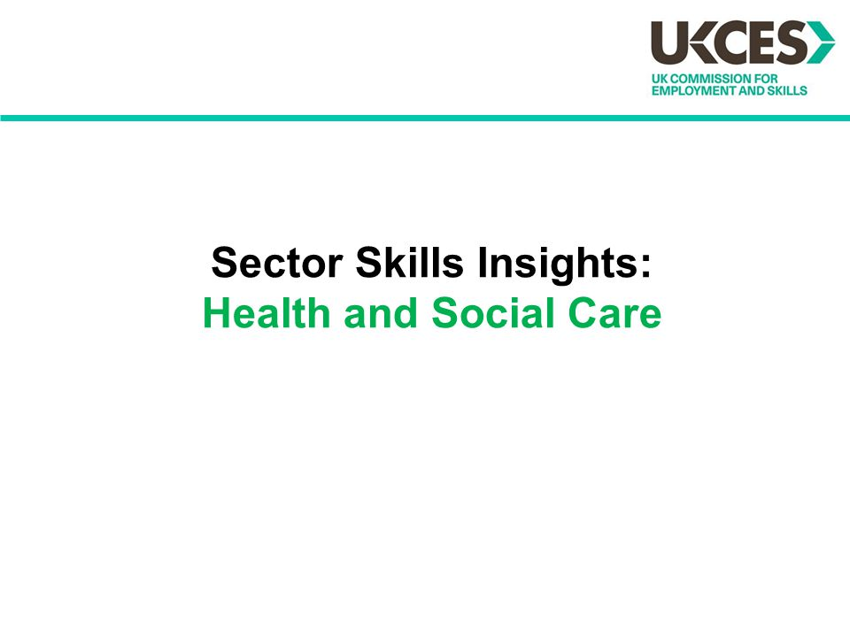 Sector Skills Insights: Health and Social Care