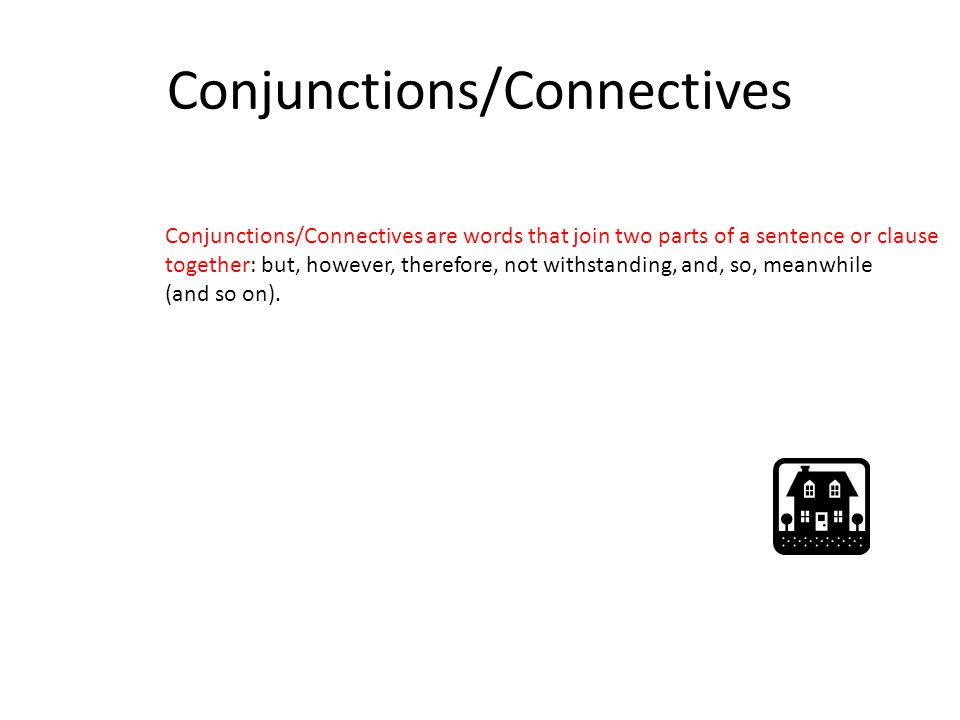 Conjunctions/Connectives
