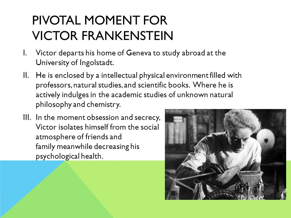 Pivotal moment for victor Frankenstein