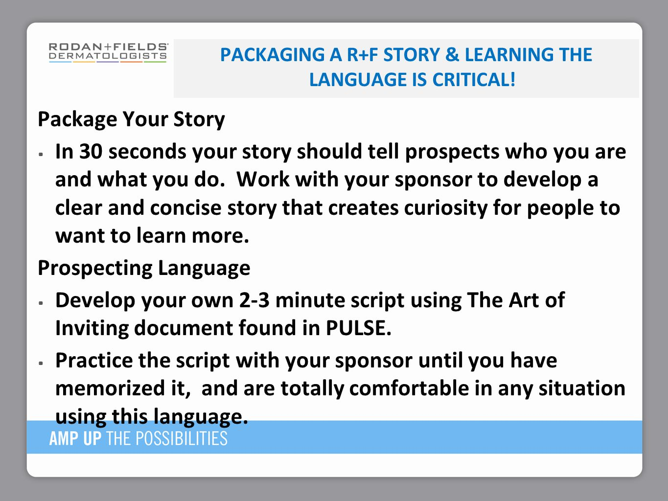 Packaging a R+F STORY & Learning the Language is Critical!