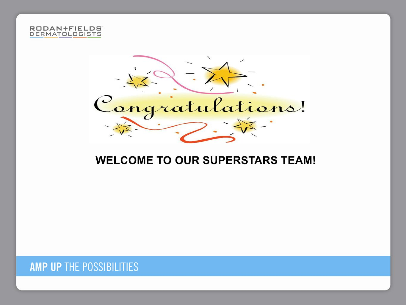 WELCOME TO OUR SUPERSTARS TEAM!