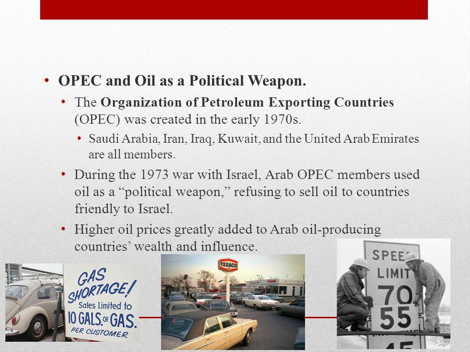 OPEC and Oil as a Political Weapon.