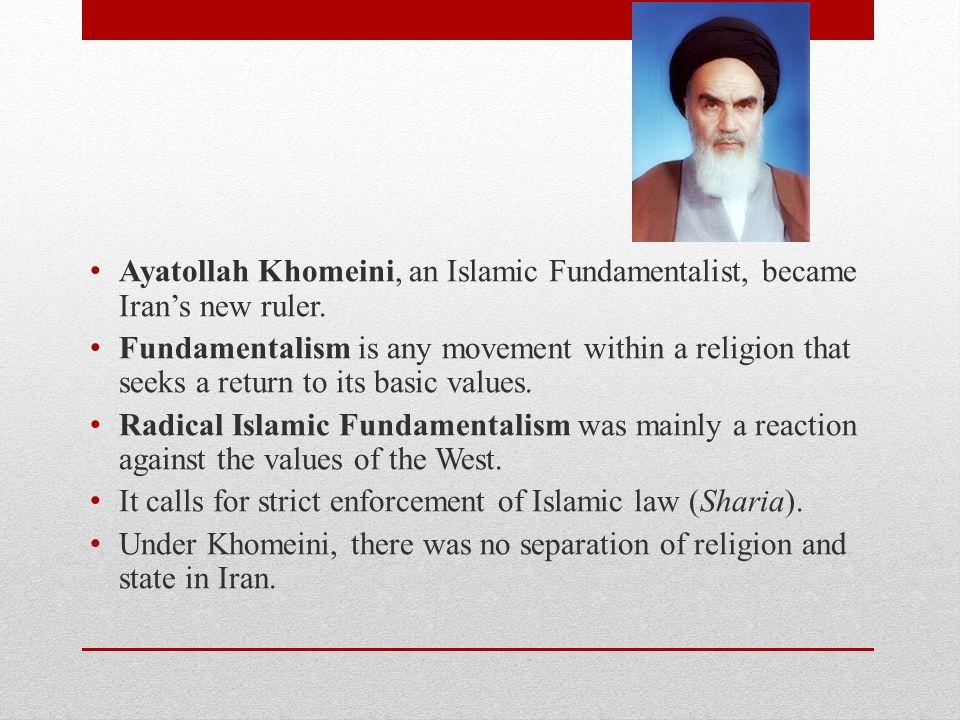 Ayatollah Khomeini, an Islamic Fundamentalist, became Iran's new ruler.