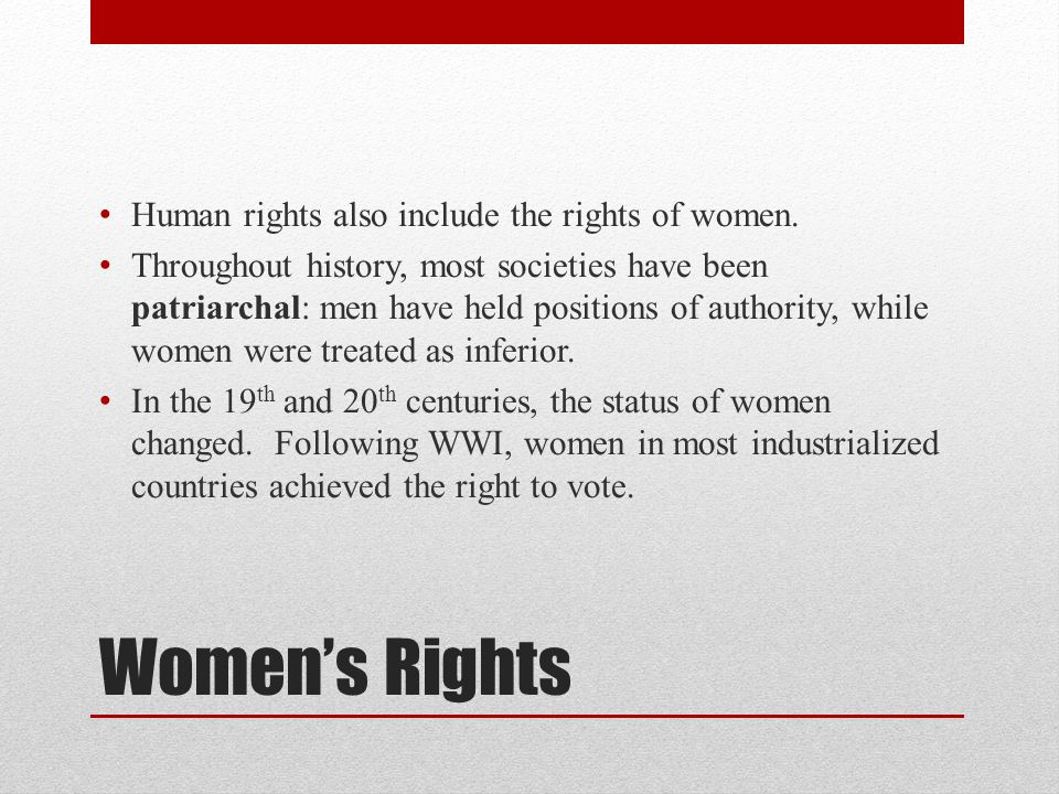 Women's Rights Human rights also include the rights of women.