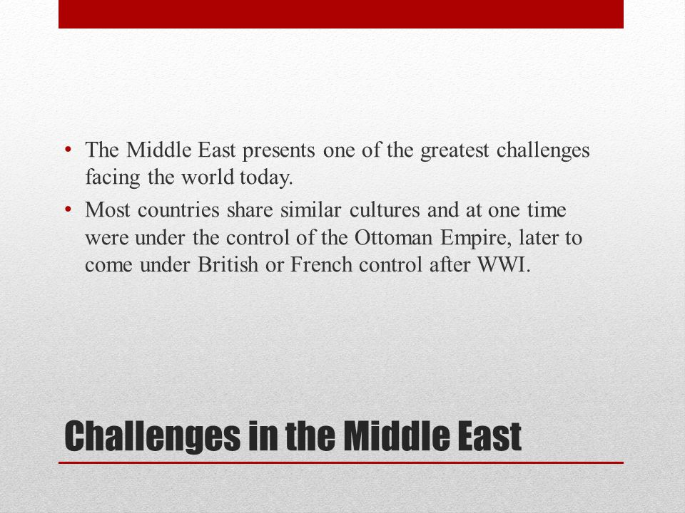 Challenges in the Middle East