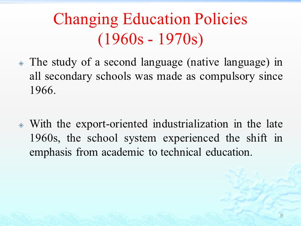 Changing Education Policies (1960s - 1970s)