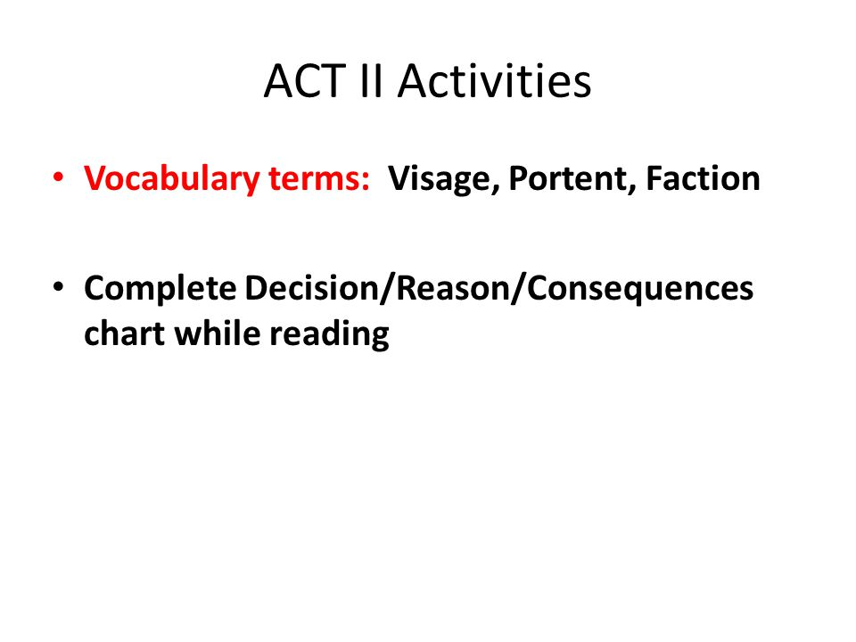 ACT II Activities Vocabulary terms: Visage, Portent, Faction