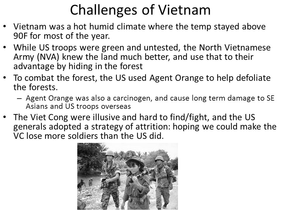 Challenges of Vietnam Vietnam was a hot humid climate where the temp stayed above 90F for most of the year.