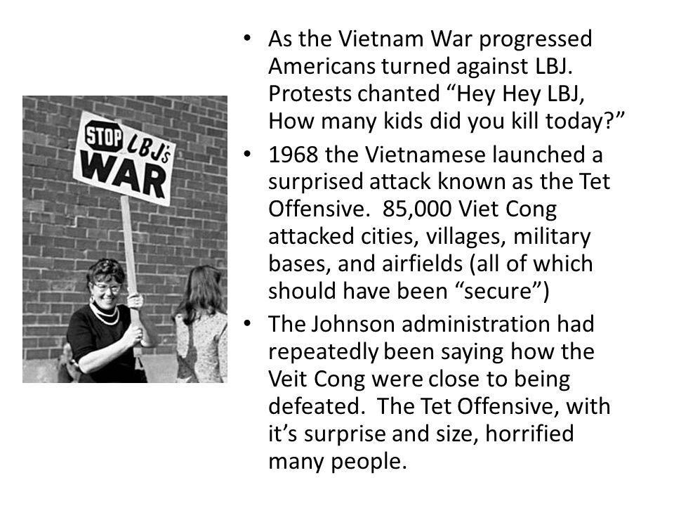 As the Vietnam War progressed Americans turned against LBJ