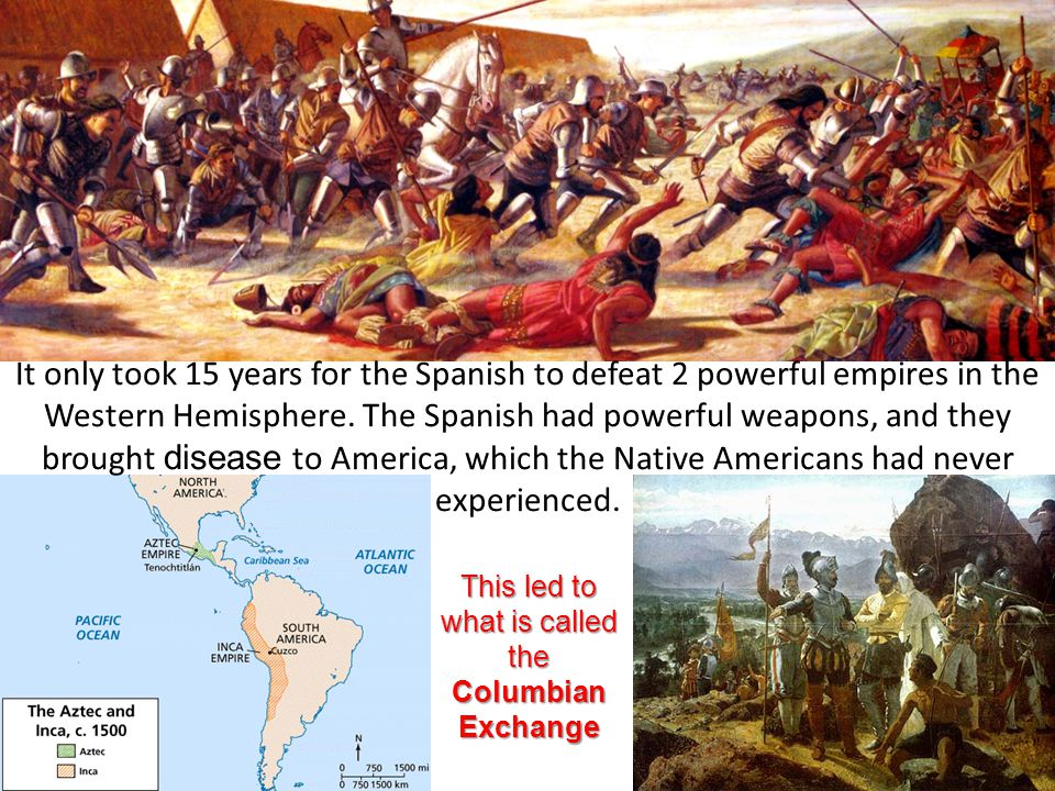 This led to what is called the Columbian Exchange