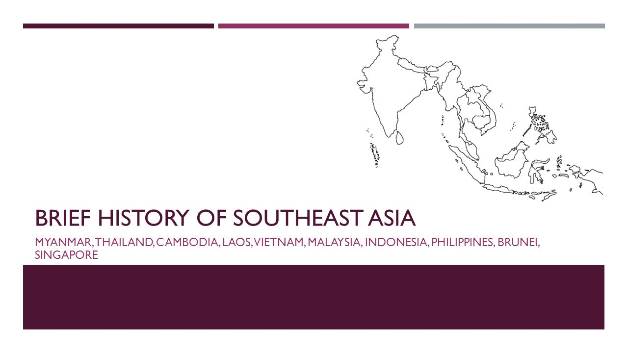 Brief history of southeast asia