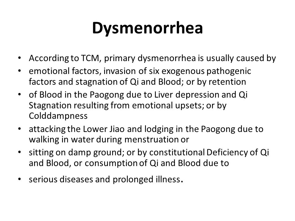 Dysmenorrhea According to TCM, primary dysmenorrhea is usually caused by.