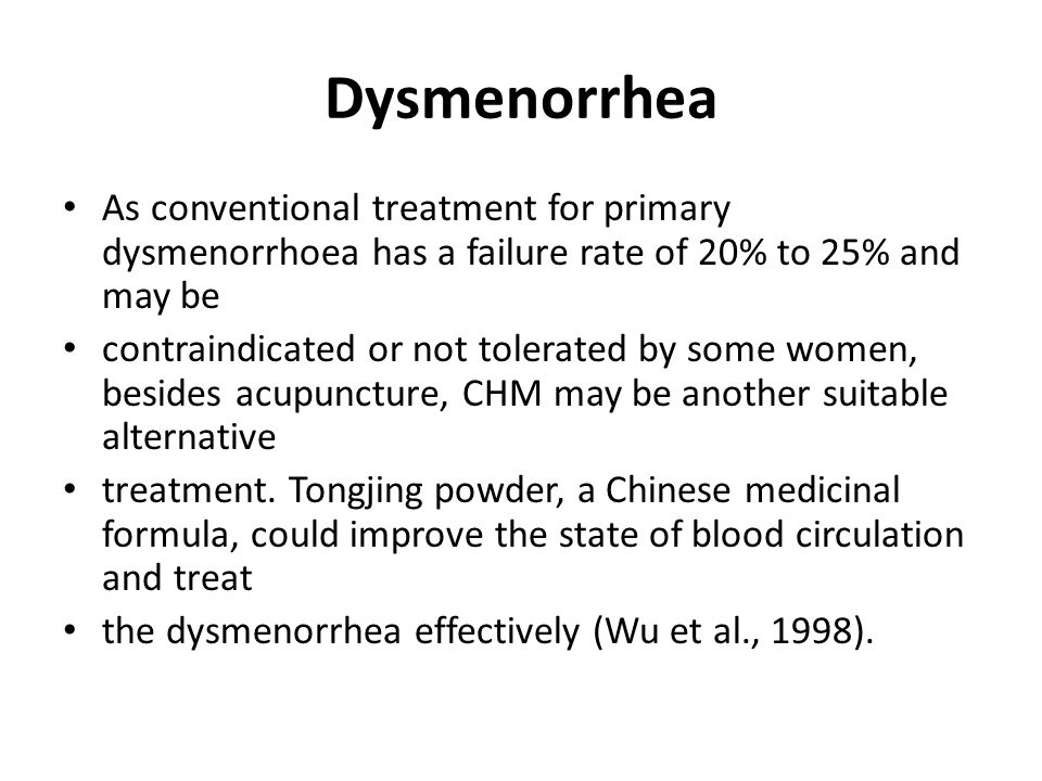 Dysmenorrhea As conventional treatment for primary dysmenorrhoea has a failure rate of 20% to 25% and may be.