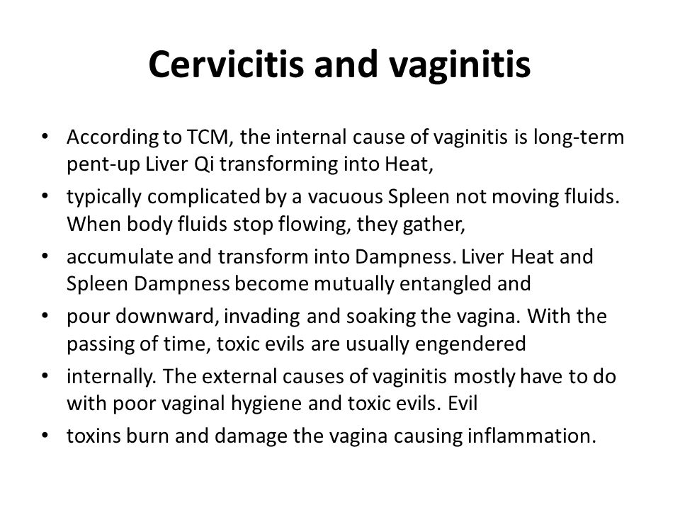 Cervicitis and vaginitis