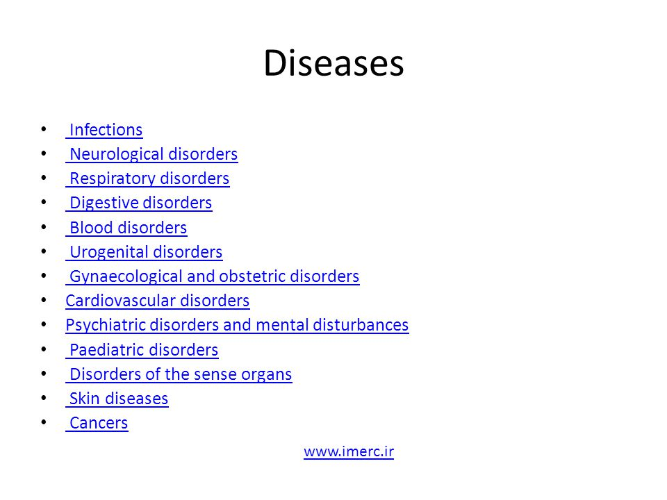 Diseases Infections Neurological disorders Respiratory disorders