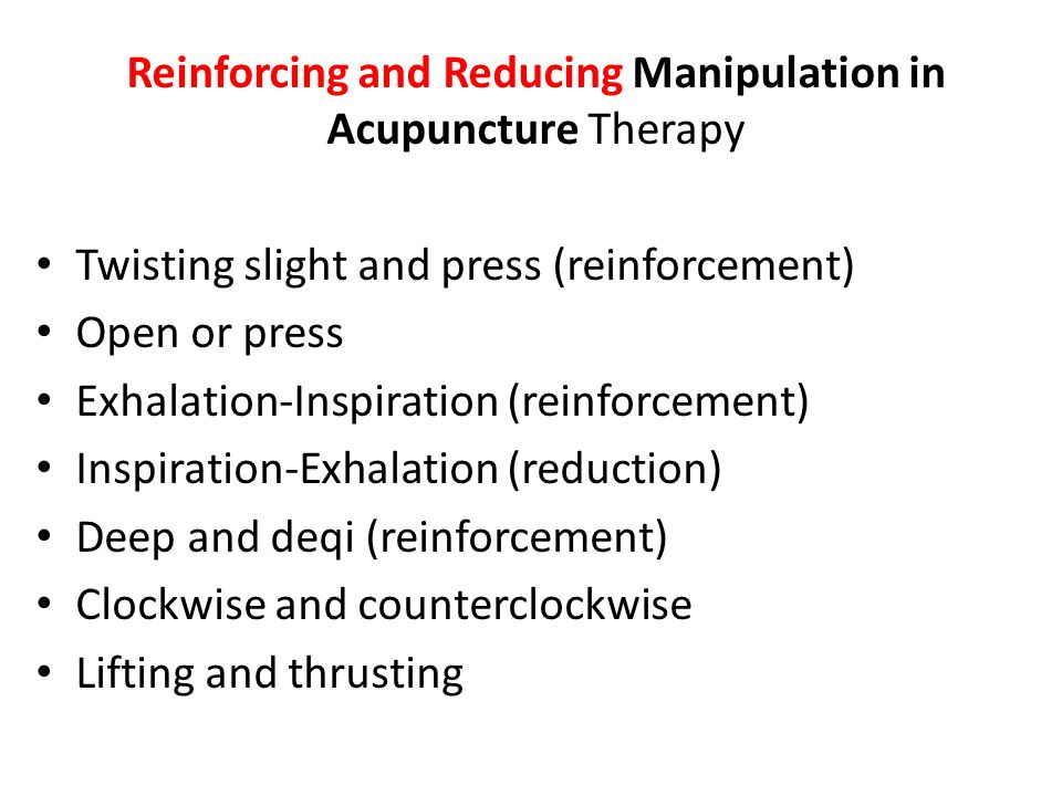 Reinforcing and Reducing Manipulation in Acupuncture Therapy