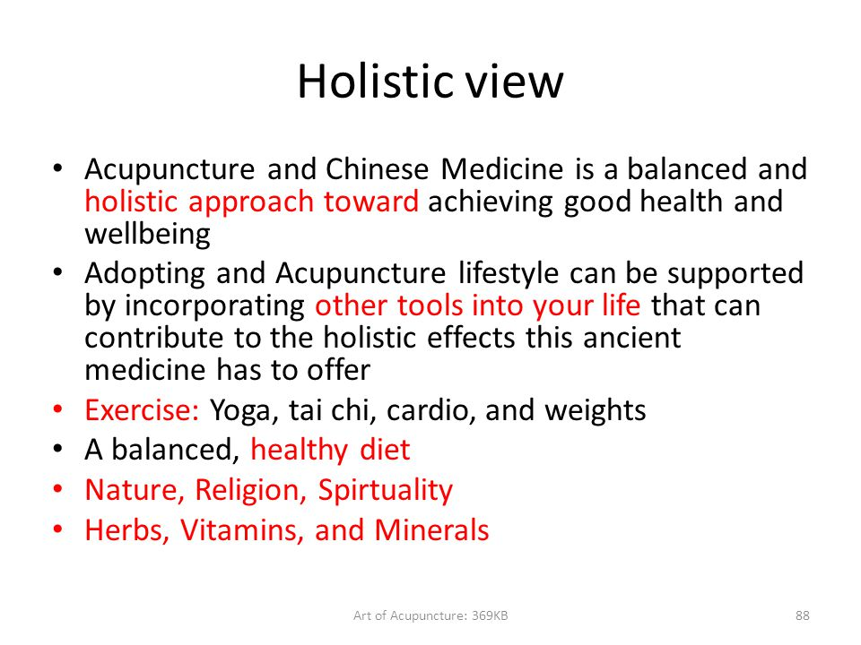 Holistic view Acupuncture and Chinese Medicine is a balanced and holistic approach toward achieving good health and wellbeing.