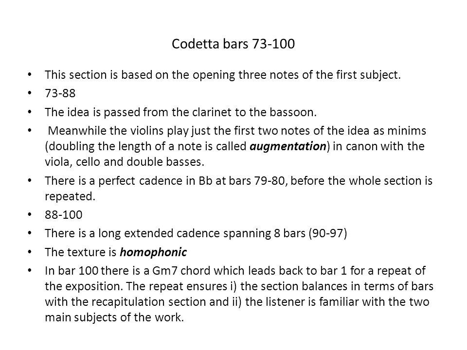 Codetta bars 73-100 This section is based on the opening three notes of the first subject. 73-88.