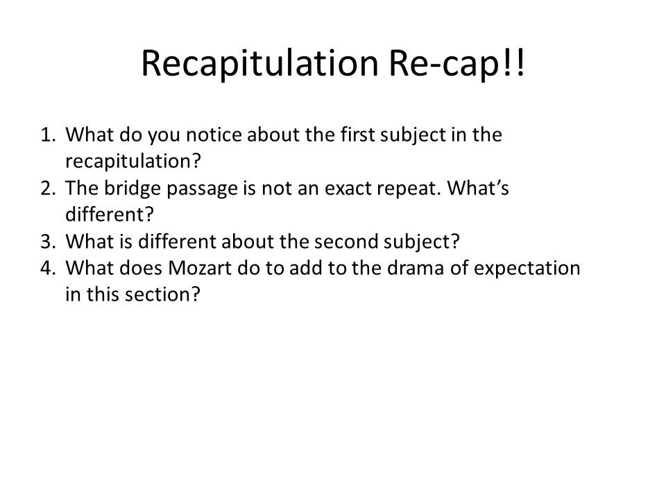Recapitulation Re-cap!!