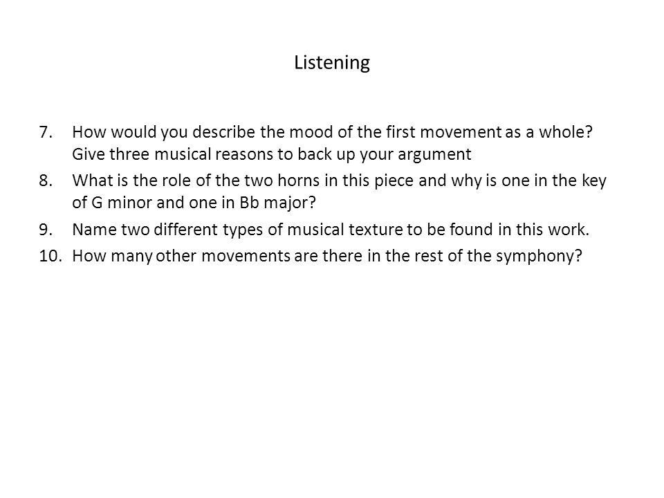 Listening How would you describe the mood of the first movement as a whole Give three musical reasons to back up your argument.