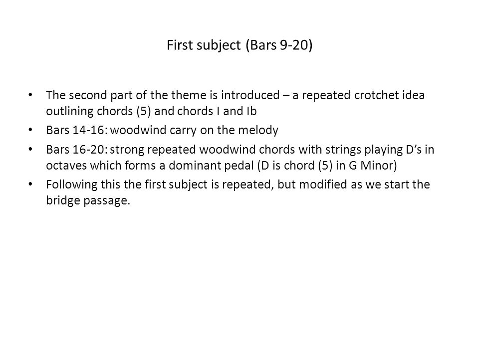 First subject (Bars 9-20) The second part of the theme is introduced – a repeated crotchet idea outlining chords (5) and chords I and Ib.