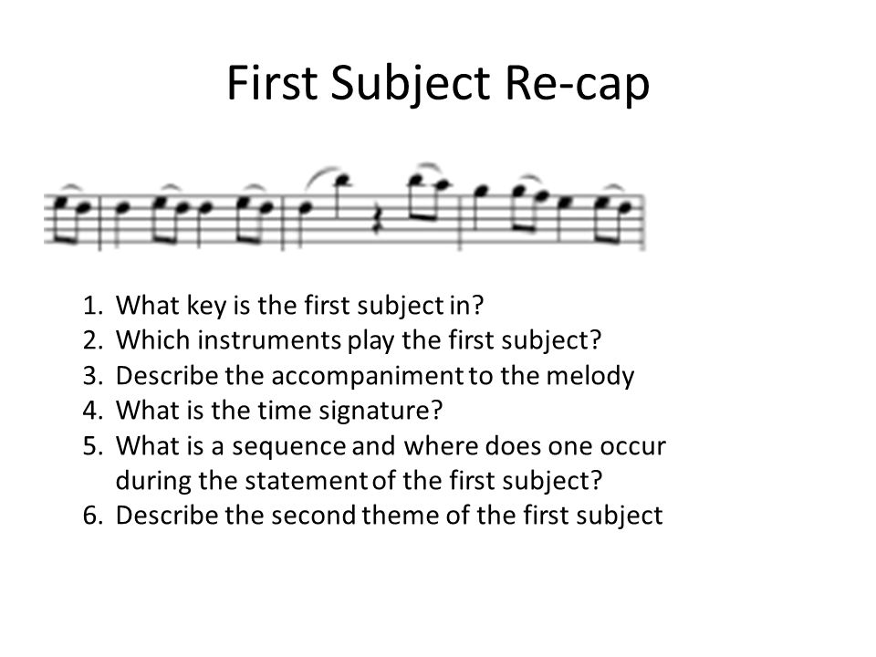 First Subject Re-cap What key is the first subject in