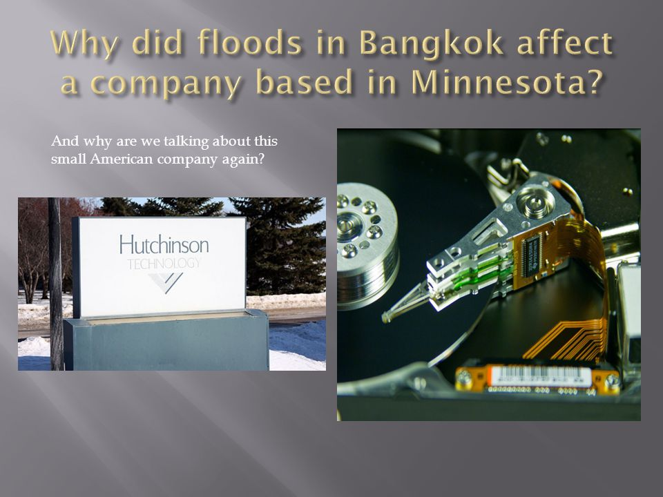 Why did floods in Bangkok affect a company based in Minnesota