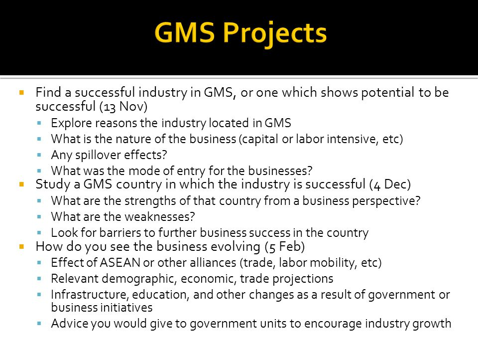 GMS Projects Find a successful industry in GMS, or one which shows potential to be successful (13 Nov)