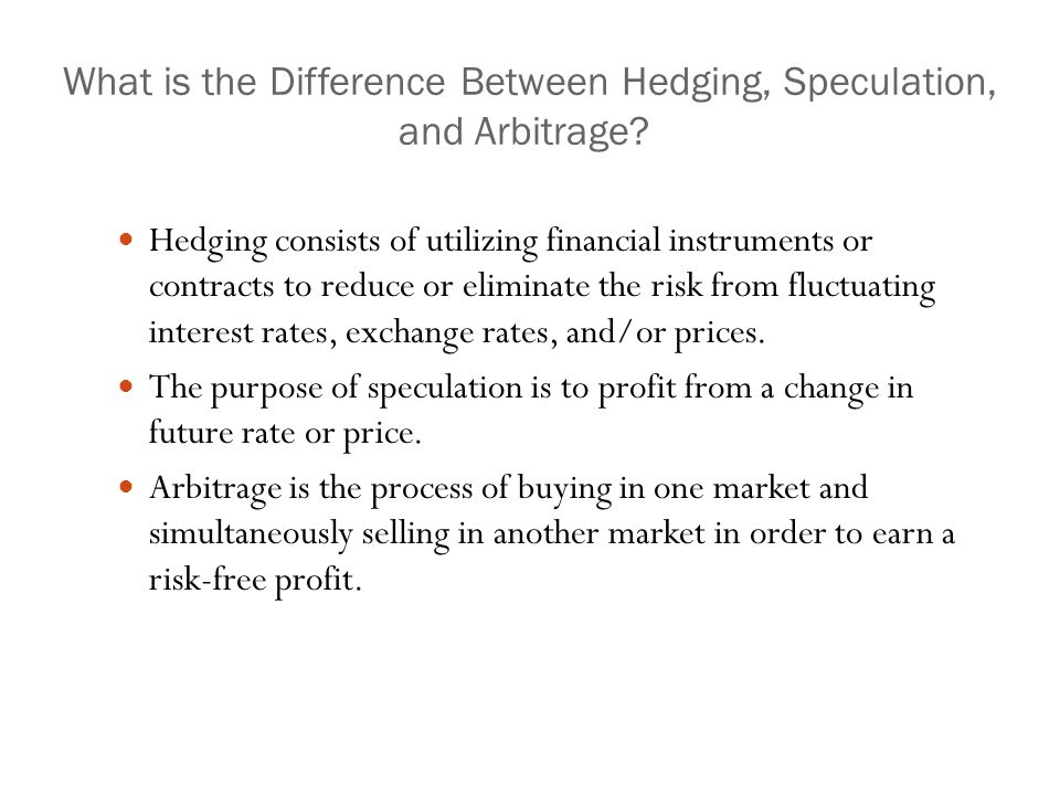 What is the Difference Between Hedging, Speculation, and Arbitrage