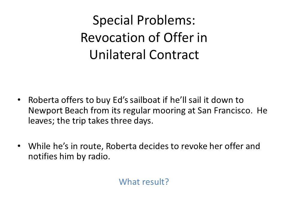 Special Problems: Revocation of Offer in Unilateral Contract