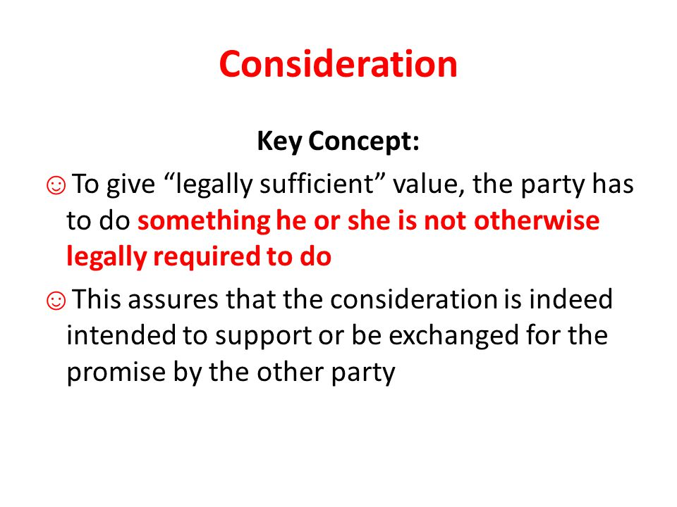 Consideration Key Concept: