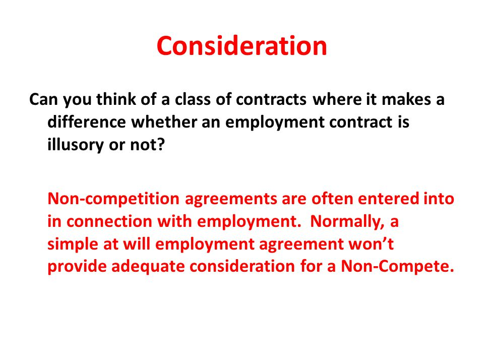 Consideration Can you think of a class of contracts where it makes a difference whether an employment contract is illusory or not