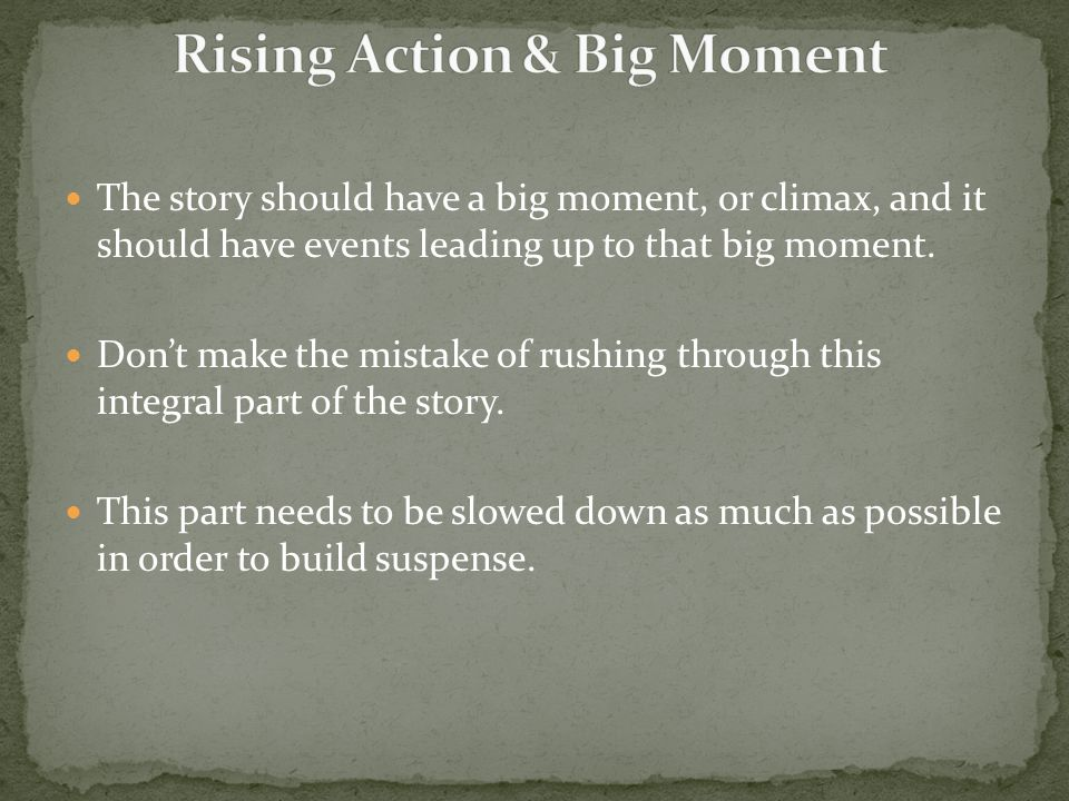 Rising Action & Big Moment