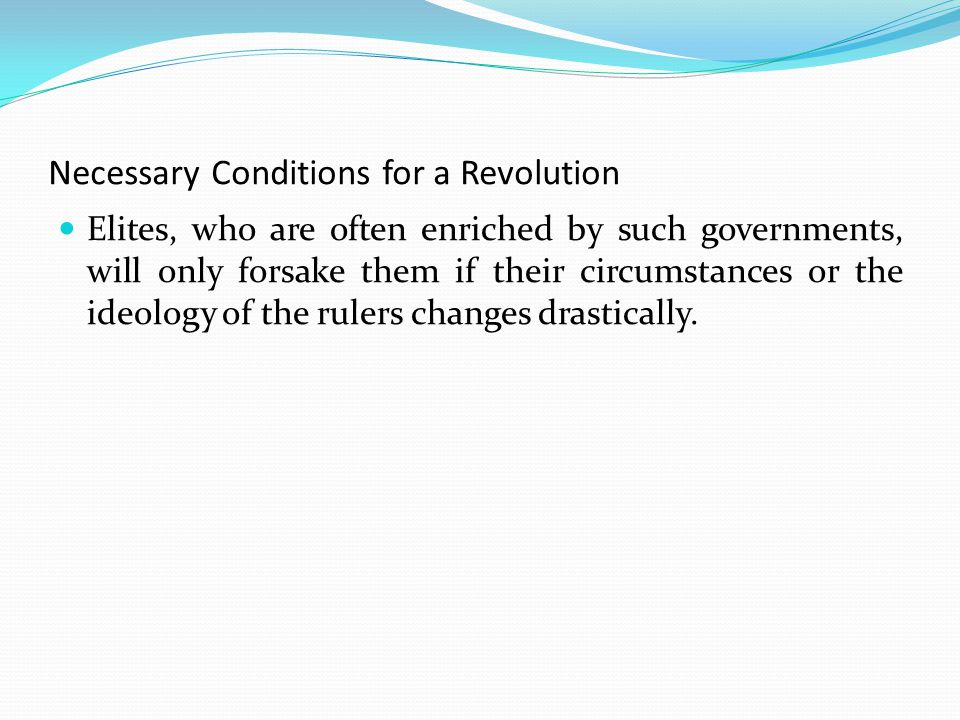 Necessary Conditions for a Revolution