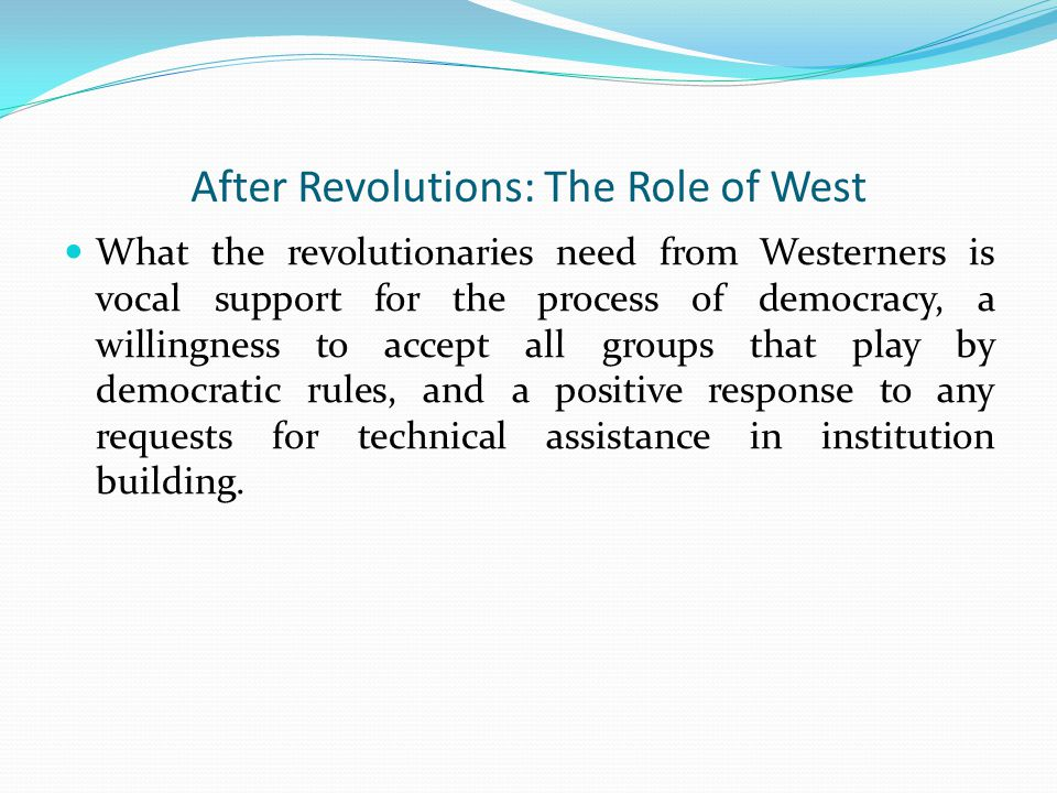 After Revolutions: The Role of West