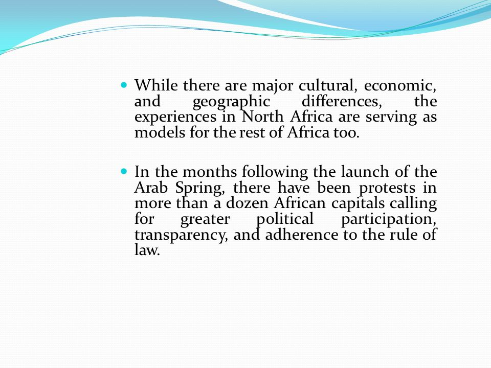 While there are major cultural, economic, and geographic differences, the experiences in North Africa are serving as models for the rest of Africa too.